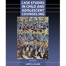Case Studies in Child and Adolescent Counseling (3rd Edition)