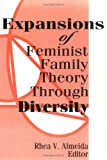 Expansions of Feminist Family Theory Through Diversity, Almeida, Rhea V., 1560246677