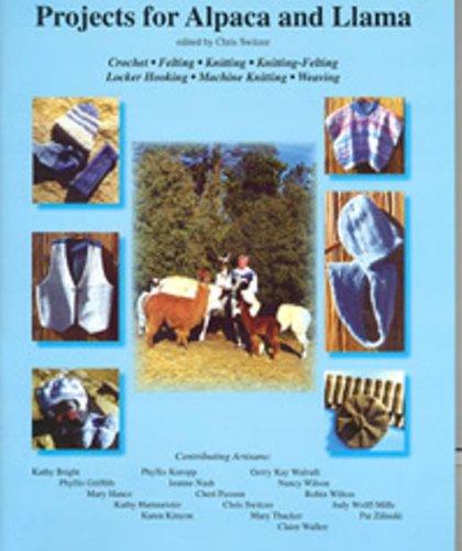 Projects for Alpaca and Llama: Crochet, Felting, Knitting, Weaving