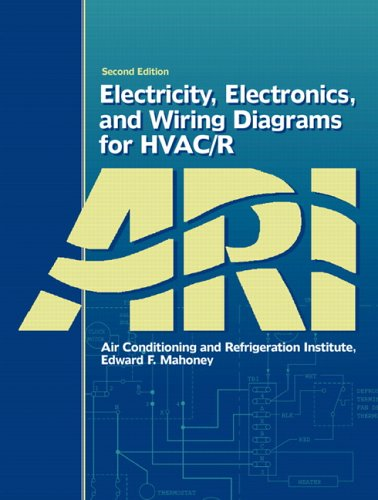 Electricity, Electronics, and Wiring Diagrams for HVAC/R (2nd Edition)