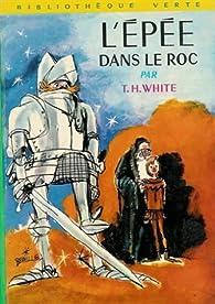 L'épée dans le roc  par Terence Hanbury White