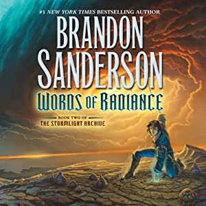 Words of Radiance: Book Two of The Stormlight Archive by Brandon Sanderson