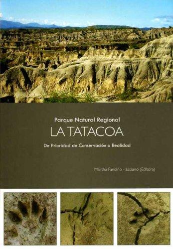 Descargar Libro Parque Natural Regional La Tatacoa. De Prioridad De Conservación A Realidad. Martha Fandiño-lozano