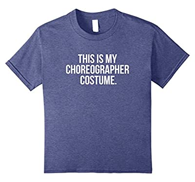 This my Choreographer Costume funny halloween dance shirt