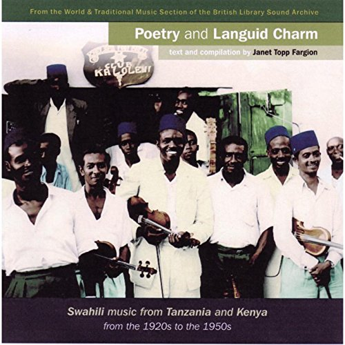 Poetry and Languid Charm: Swahili Music from Tanzania and Kenya from the 1920s to the 1950s by Topic Records