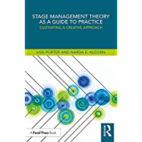 Stage Management Theory as a Guide to Practice: Cultivating a Creative Approach