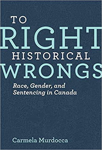 Gender To Right Historical Wrongs Race and Sentencing in Canada