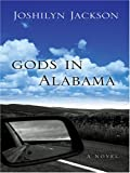 Gods in Alabama, Joshilyn Jackson, 0786276622