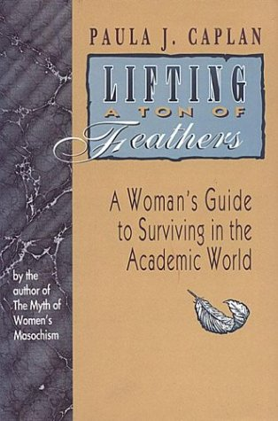 Lifting a Ton of Feathers: A Woman's Guide to Surviving...