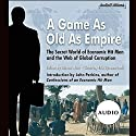 A Game as Old as Empire: The Secret World of Economic Hit Men and the Web of Global Corruption Audiobook by Steven Hiatt (editor) Narrated by Erik Synnestvedt