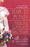Bride by Arrangement, Mary Jo Putney and Merline Lovelace, 0373834373