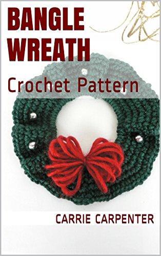 Bangle Wreath: Crochet (Wreath Crochet Pattern)