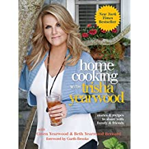 Home Cooking with Trisha Yearwood: Stories and Recipes to Share with Family and Friends