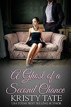 A Ghost of a Second Chance: A Second Chance Romance (Rose Arbor series Book 1)