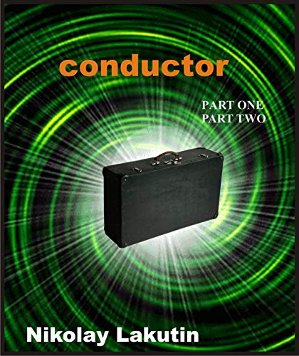 (Conductor: Part one. Part two)
