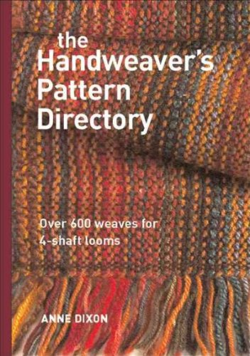 (The Handweavers Pattern Directory Over 600 Weaves For Four-Shaft Looms The Handweavers Pattern Directory )