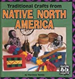 Traditional Crafts from Native North America, Florence Temko, 0822529343