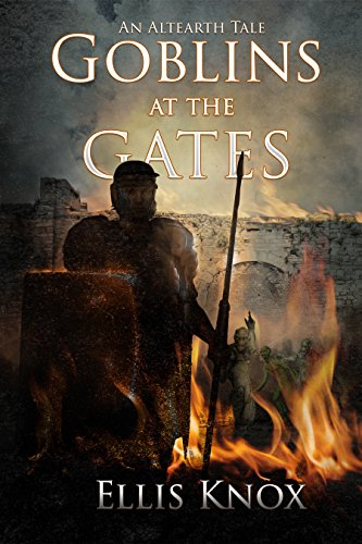 #freebooks – Goblins at the Gates: An Altearth Tale by Ellis Knox