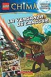 LEGO las leyendas de Chima: La venganza de Cragger: (Spanish language edition of LEGO Legends of Chima: Cragger's Revenge) (Spanish Edition) by Trey King (2014-07-29)