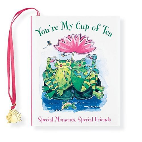 Read Online You're My Cup of Tea: Special Moments, Special Friends (Petites) pdf