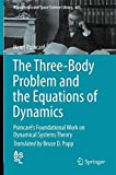 Book cover image for The Three-Body Problem and the Equations of Dynamics: Poincaré's Foundational Work on Dynamical Systems Theory (Astrophysics and Space Science Library)
