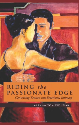 Read Online Riding the Passionate Edge: Converting Tension into Emotional Intimacy pdf epub