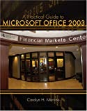 A Practical Guide to Microsoft Office 2003, Monroe, Carolyn H., 0757520863