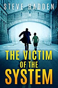 The Victim Of The System by Steve Hadden ebook deal