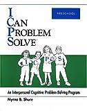 I Can Problem Solve : An Interpersonal Cognitive Problem-Solving Program : Preschool