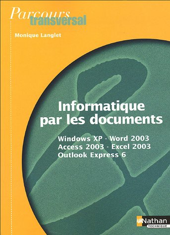 informatique par les documents windows xp word 2003 access 2003 excel 2003 outlook express. Black Bedroom Furniture Sets. Home Design Ideas