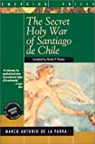 Secret Holy War of Santiago de Chile, Marco Antonio de la Parra and Charles P. Thomas, 1566561272