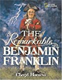 The Remarkable Benjamin Franklin, Cheryl Harness, 0792278844