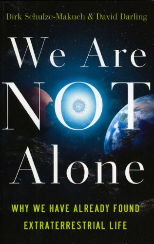 We Are Not Alone: Why We Have Already Found Extraterrestrial Life