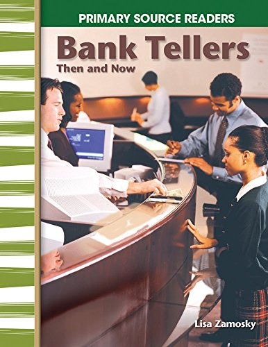 bank-tellers-then-and-now-my-community-then-and-now-primary-source-readers