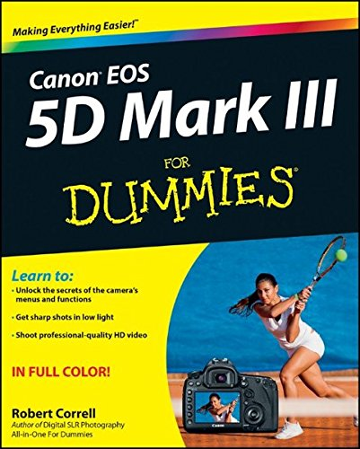 - Canon EOS 5D Mark III For Dummies