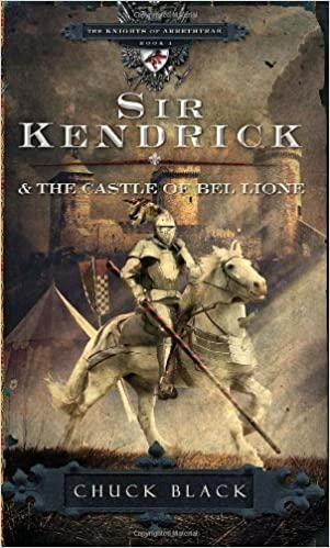 Book Knights of Arrethtrae #01: Sir Kendrick & the Castle of Bel Lione (The Knights of Arrethtrae)