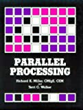 Parallel Processing, Miller, Richard K. and Fairmont Press Staff, 0136507972