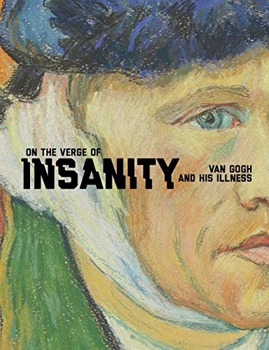 On the Verge of Insanity: Van Gogh and His Illness
