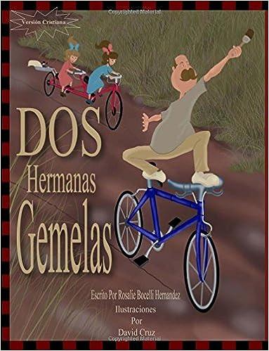 Dos Hermanas Gemelas: Basado en personajes reales, version en espanol (Spanish Edition): Rosalie Bocelli-Hernandez, David Cruz: 9780990844488: Amazon.com: ...