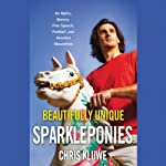 Beautifully Unique Sparkleponies: On Myths, Morons, Free Speech, Football, and Assorted Absurdities   Chris Kluwe