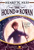 The Hound of Rowan, Henry H. Neff, 0375838953