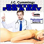 Doctor for a Day: Professional Perverts, Book 2 | J. C. Cummings