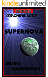 Exodus: Machine War: Book 1: Supernova.