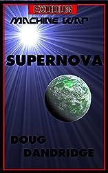 Exodus: Machine War: Book 1: Supernova.
