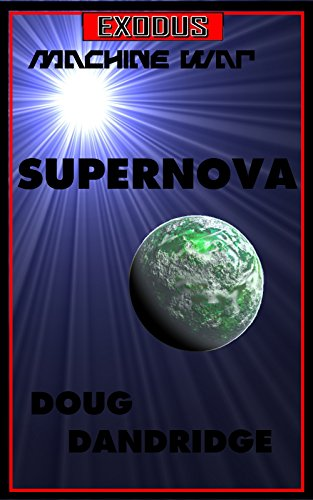 Exodus: Machine War: Book 1: Supernova. (Super Cat Machine)