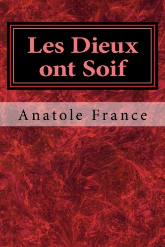 Les Dieux ont Soif (French Edition)