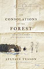 A meditation on escaping the chaos of modern life and rediscovering the luxury of solitude. Winner of the Prix Médicis for nonfiction, The Consolations of the Forest is a Thoreau-esque quest to find solace, taken to the extreme. No stranger t...
