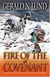 img - for Fire of the Covenant: The Story of the Willie and Martin Handcart Companies book / textbook / text book