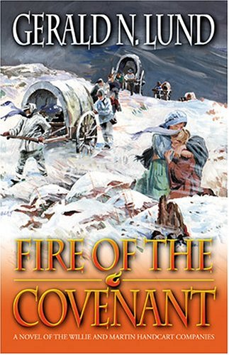 Download Fire of the Covenant: The Story of the Willie and Martin Handcart Companies pdf epub