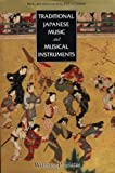 Traditional Japanese Music and Musical Instruments, William P. Malm, 4770023952
